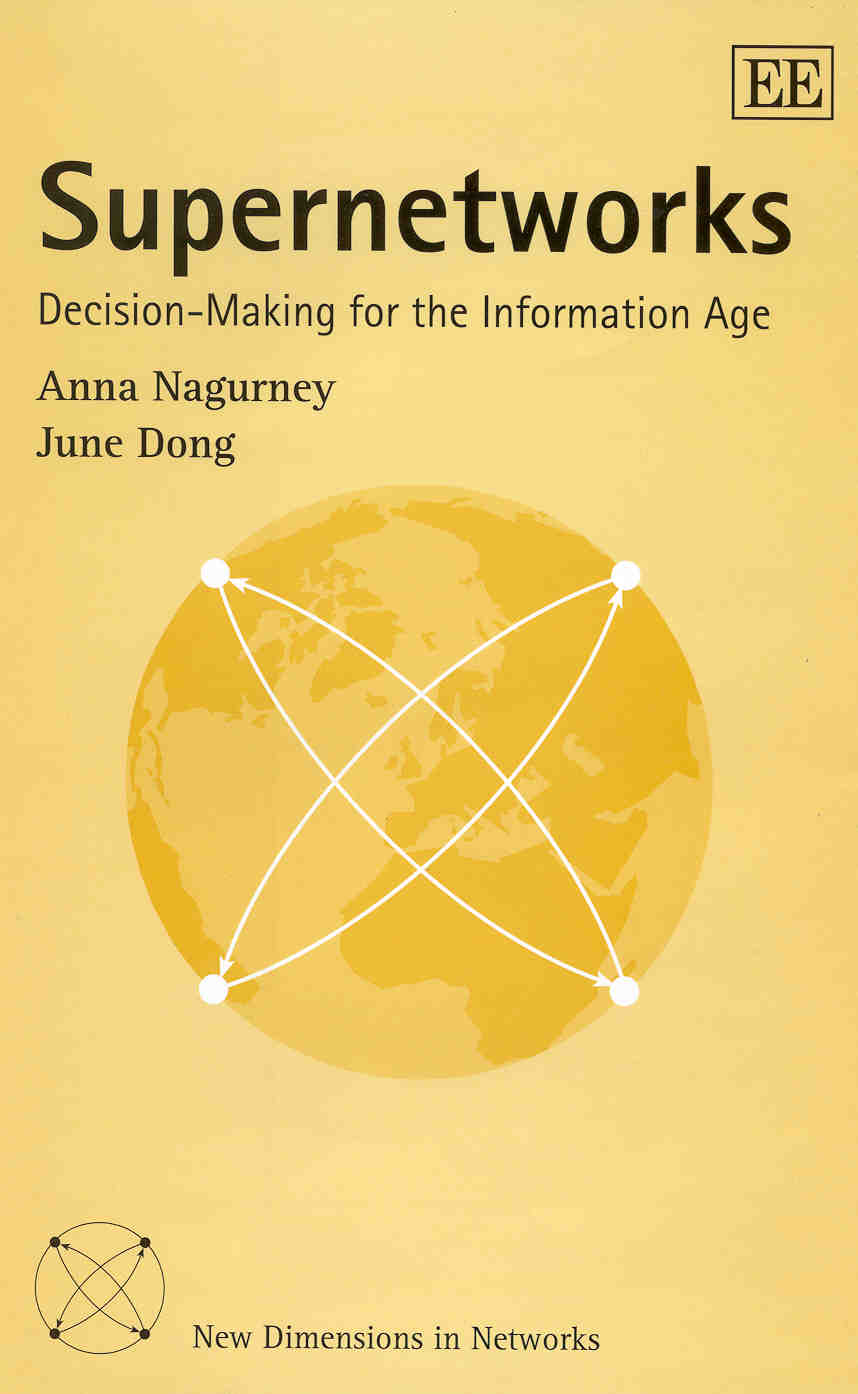 Supernetworks: Decision-Making for the Information Age